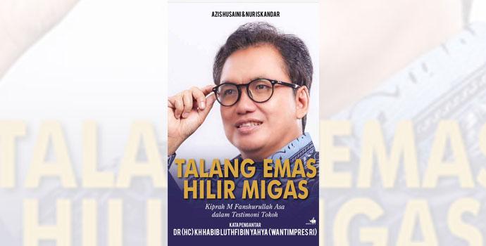 Fansrullah Asa Akan Tinggalkan Jejak di BPH Migas Dalam Buku Karyanya